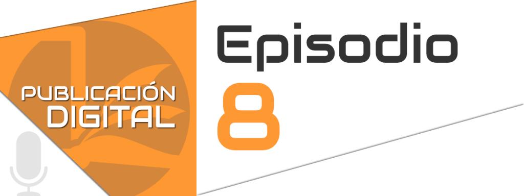 Episodio 8 Episodio 8 Podcast Publicación Digital